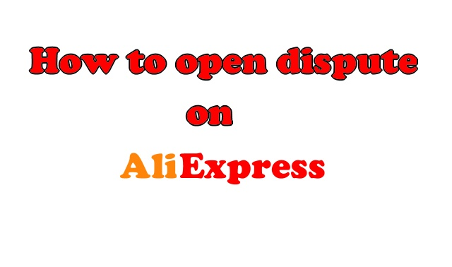 How to open dispute Aliexpress ENG