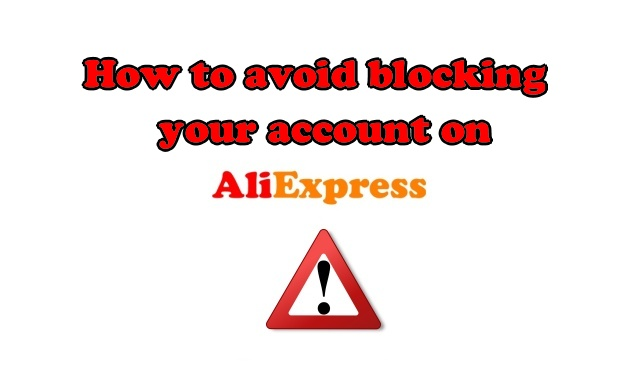 How to avoid blocking account on Aliexpress