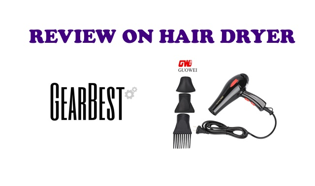 Review on hair dryer GearBest