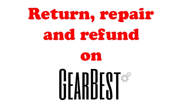 Return repair refund warranty gearbest dispute ENG