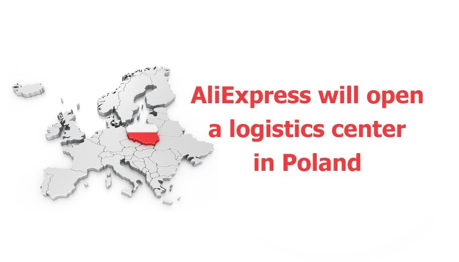 AliExpress will open a logistics center in Poland ENG
